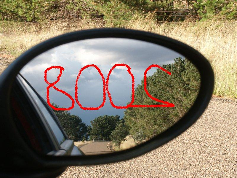 2008 in the rearview mirror