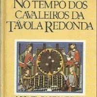 [DIÁRIO DE LEITURA] No Tempo dos Cavaleiros da Távola Redonda #2