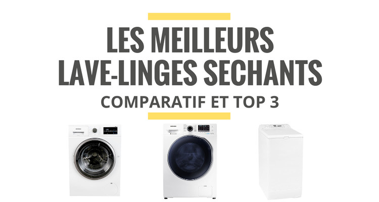 Les Meilleurs Lave Linges Sechants Comparatif 2021 Le Juste Choix