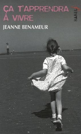 couverture ça t'apprendra à vivre de Jeanne Benameur