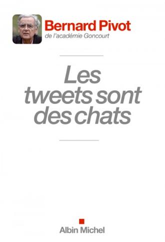Couverture Les tweets sont des chats de Bernard Pivot