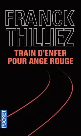 Couverture Train d'enfer pour ange rouge de Franck Thilliez