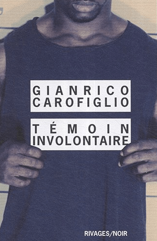 Couverture Témoin involontaire de Gianrico Carofiglio