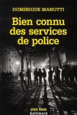 Bien connu des services de police-Dominique-Manotti