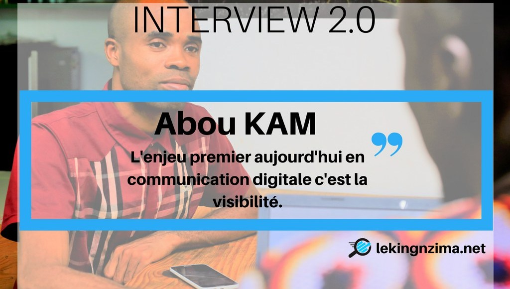 interview-web-2-0-Abou-Kam-net