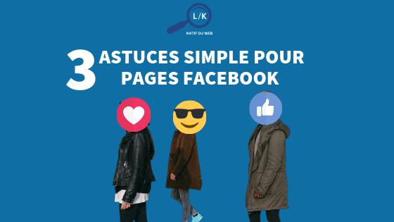3 astuces simples pour pages Facebook