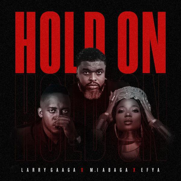 Larry Gaaga  - Hold On ft. M.I Abaga & Efya