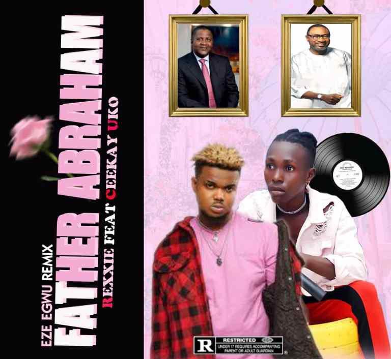 Rexxie ft. Ceekay Uko - Father Abraham