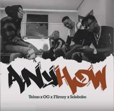 Tekno ft. OG x Flimzy & Selebobo - Anyhow