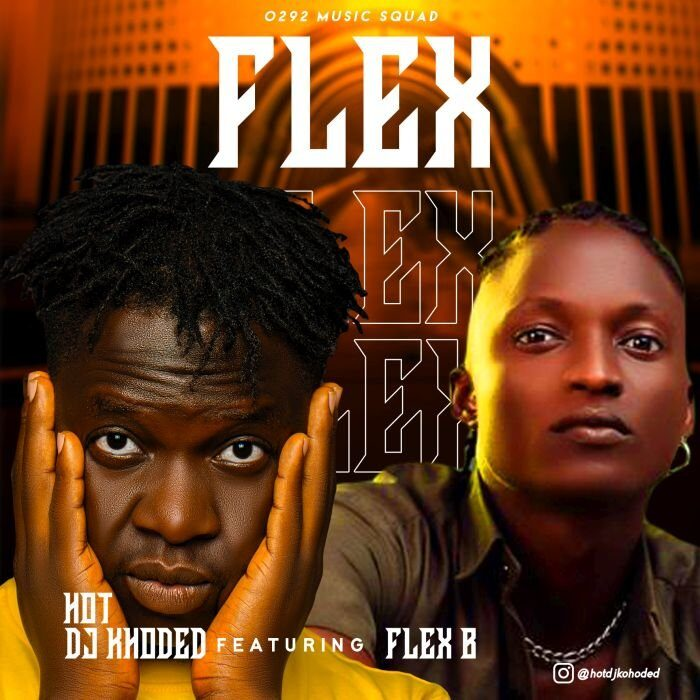 Hot Dj Khoded ft. Flex B - Flex