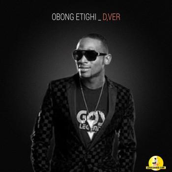 Obong Etighi - D'Ver