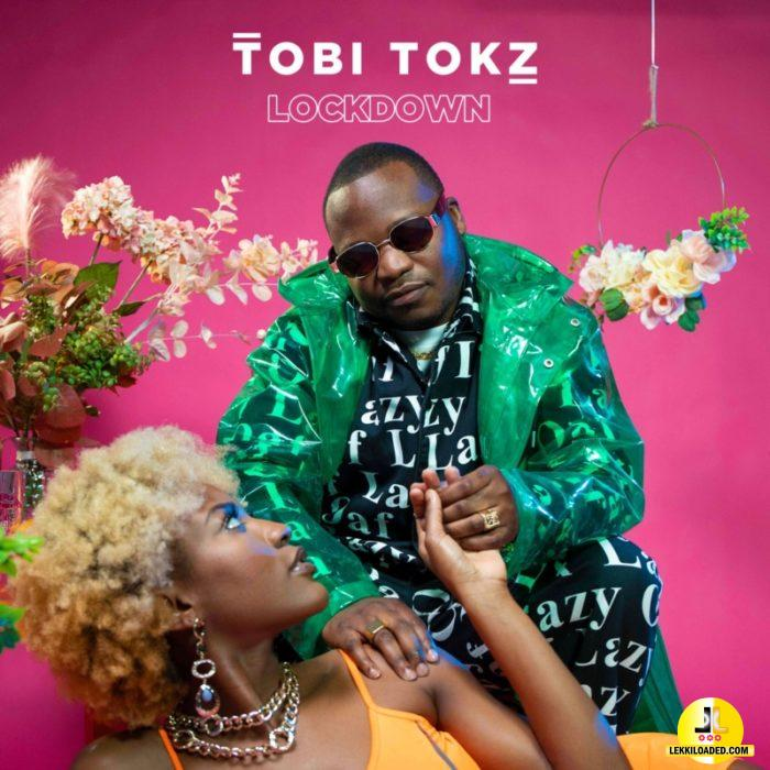 Tobi Tokz – Lockdown