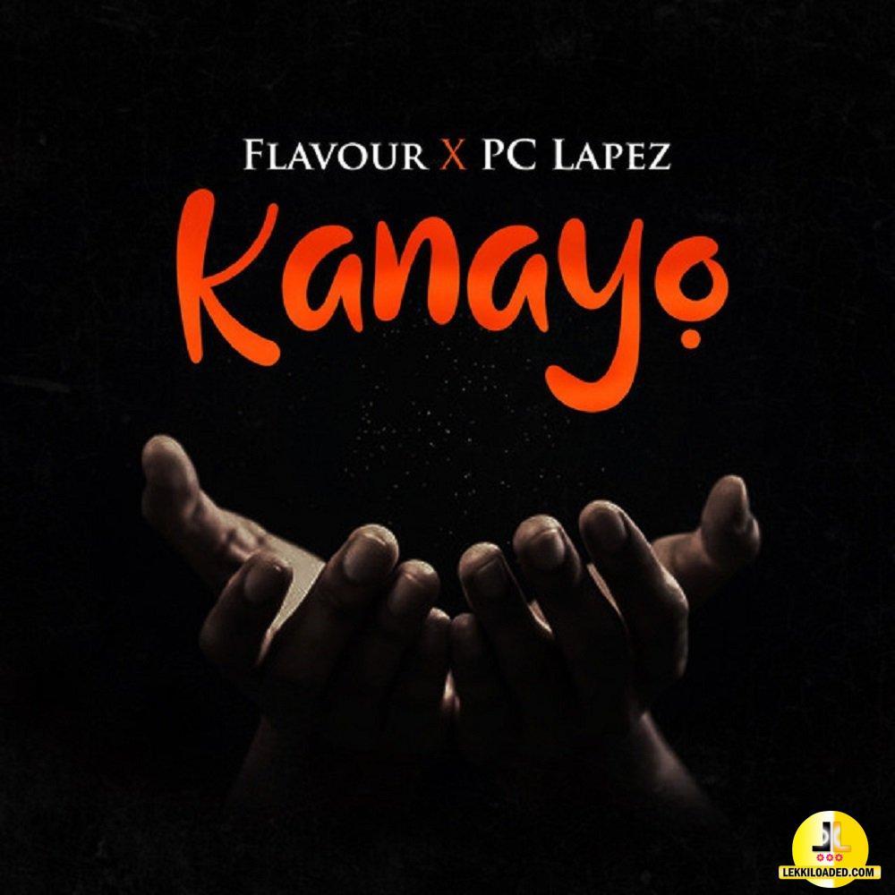 Flavour – Kanayo ft. PC Lapez