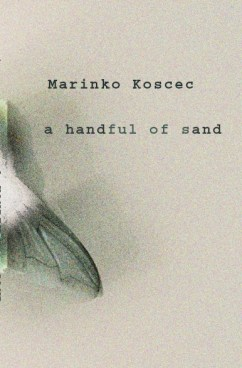 A Handful of Sand by Marinko Koscec