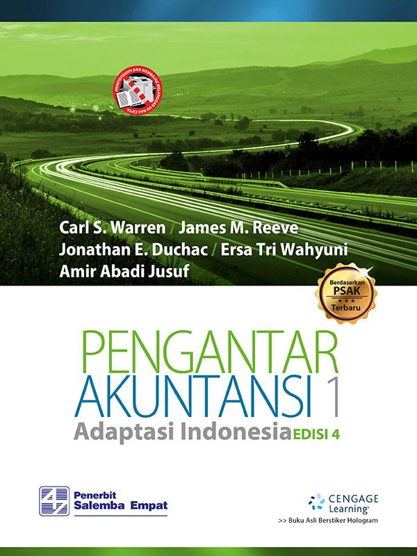 Bab 1 pengantar akuntansi dan perusahaan 1 bab 2 menganalisis transaksi 55 bab 3 proses penyesuaian 109 bab 4 menyelesaikan siklus akuntansi 161 bab. Pengantar Akuntansi 1 Adaptasi Indonesia E4