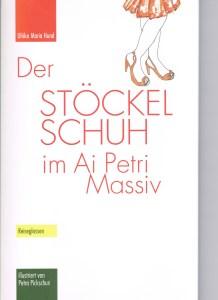 Ulrike Maria Hund - Der Stöckelschuh im Ai Petri Massiv