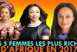 5 FEMMES LES RICHES D'AFRIQUE EN 2017