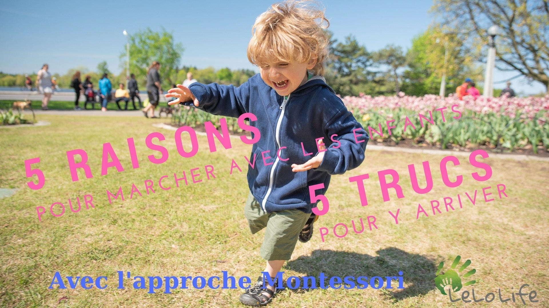 LeLoLife - Article sur la marche et les enfants - 5 raisons et 5 trucs