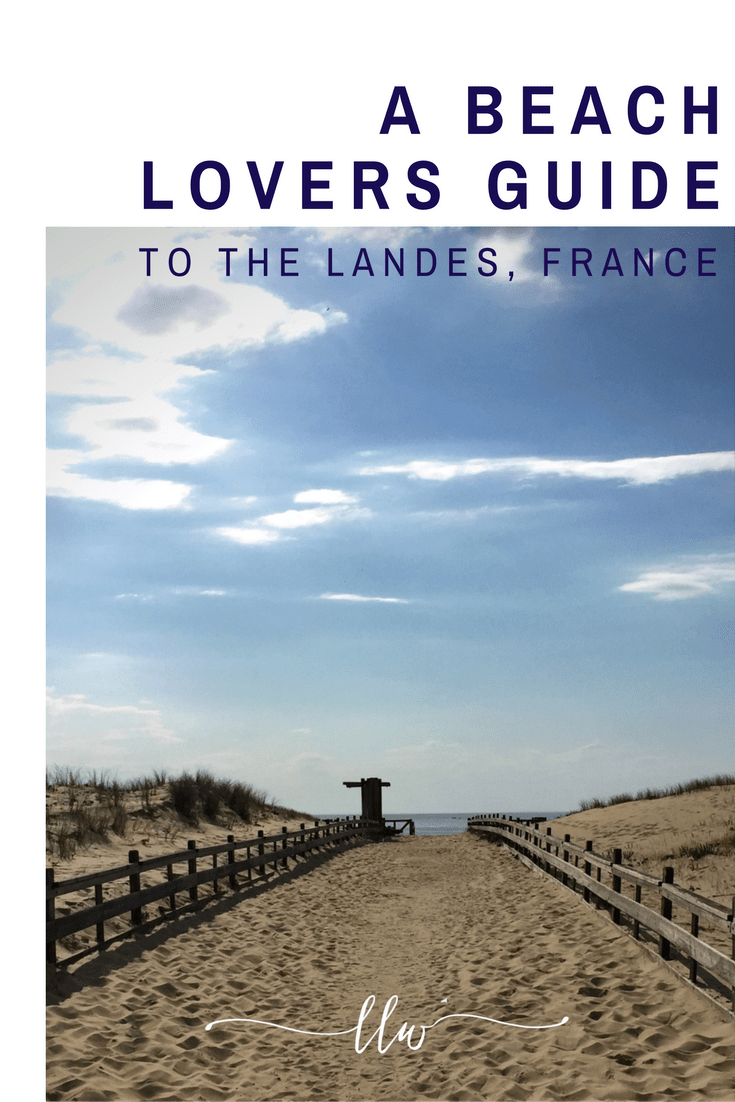 A beach lovers guide to les landes. Le long weekend.
