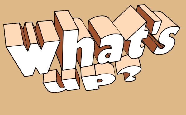 "An illustration of the phrase ""what's up?"" by John LeMasney via 365sketches.org #3d #typography #drawing #greeting"