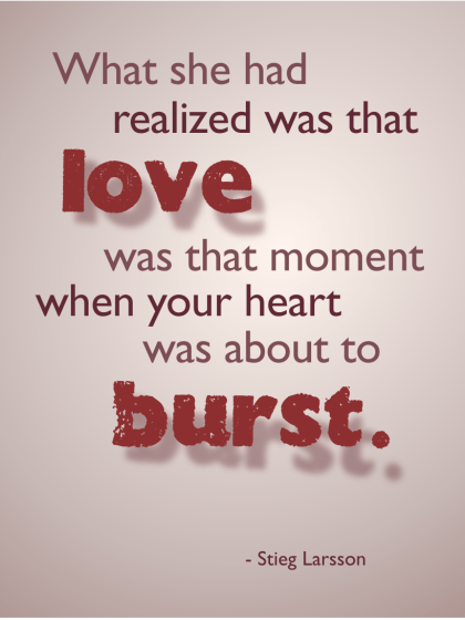Love was that moment when... - Stieg Larsson CC-BY lemasney