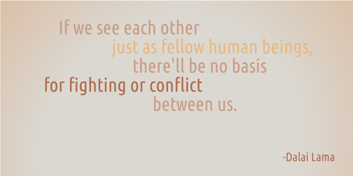 If we see each other just as fellow human beings - Dalai Lama cc-by lemasney