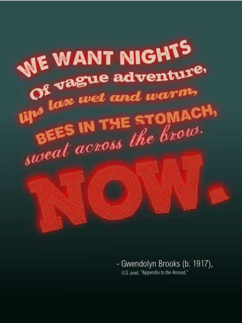 We want nights of vague adventure - Gwendolyn Brooks cc-by lemasney