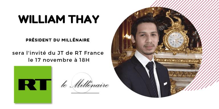 William Thay, Président du Millénaire, invité du JT de RT France le 17 novembre à 18h