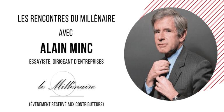 Le Millénaire rencontre Alain Minc