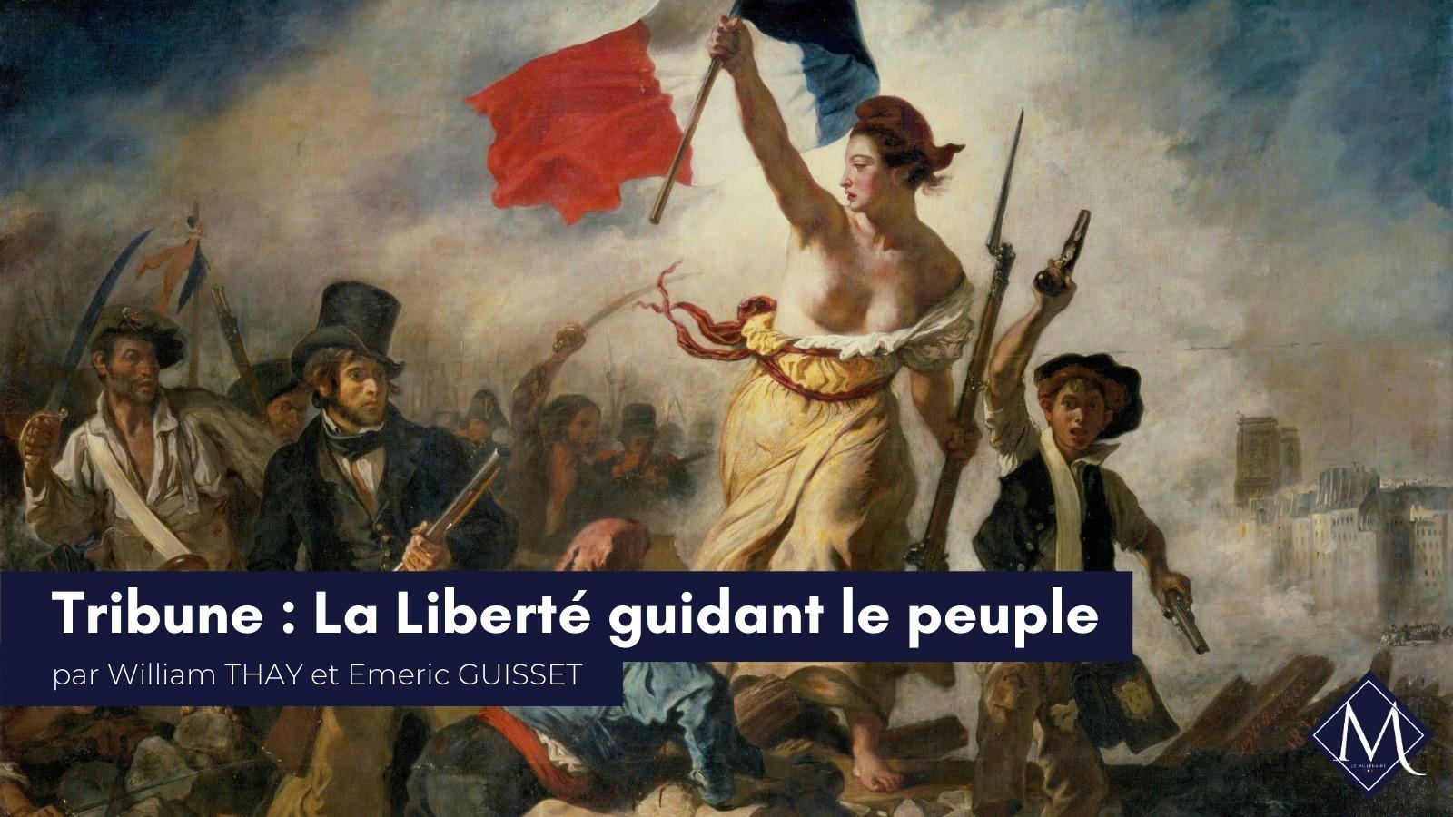 Retrouvez la tribune de William Thay et Emeric Guisset dans Le Figaro : «La liberté guidant le peuple»