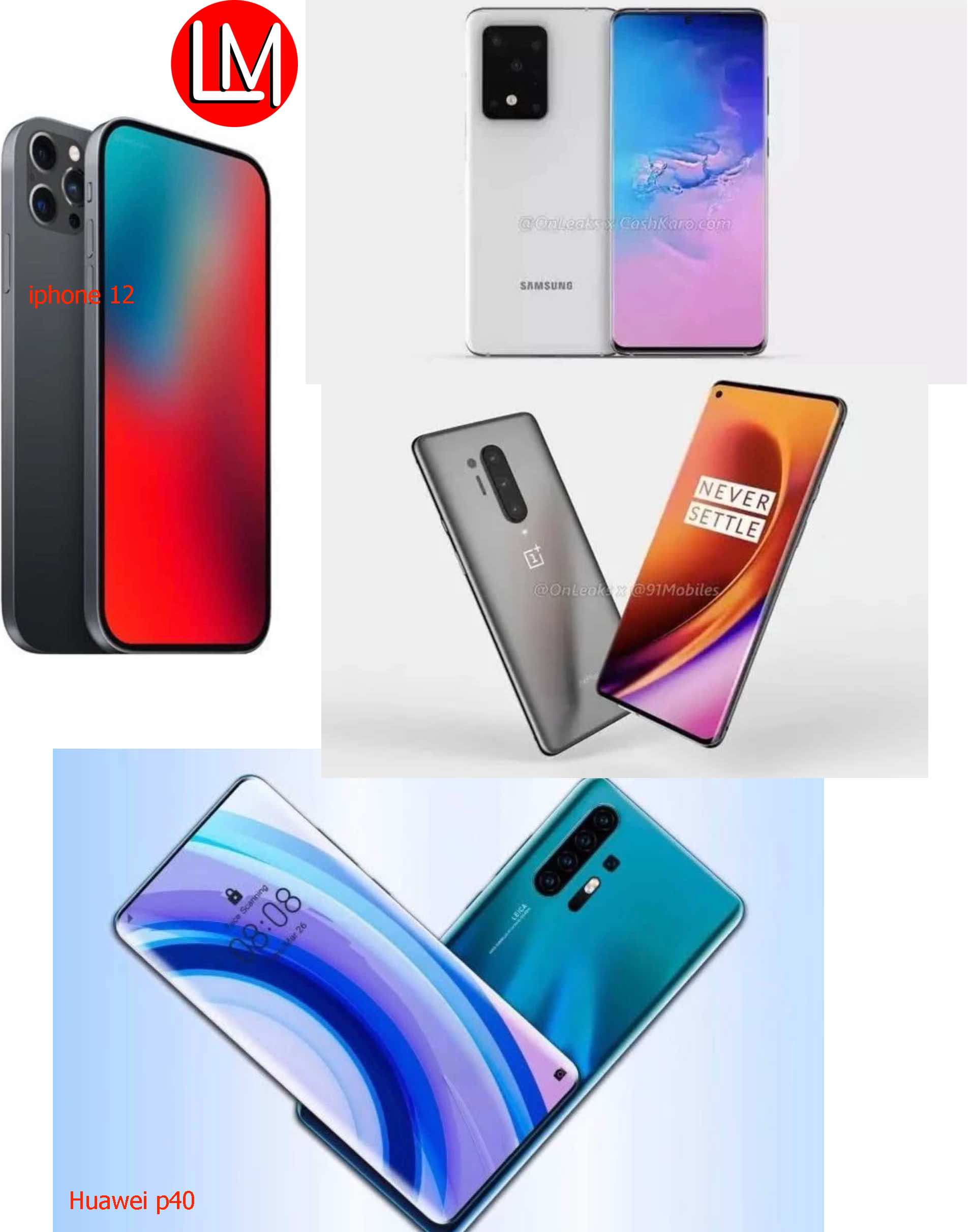 Highlights Year 2020: Watch out for the Following Phones-Huawei P40, OnePlus 8, Samsung S11, iPhone12