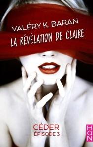 La révélation de Claire - 2 - Valéry K. Baran