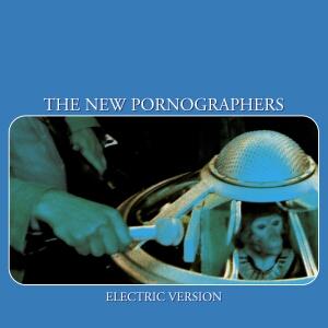Couverture de l'album Electric Version, du collectif canadien The New Pornographers