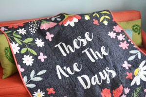 These Are the Days STITCHED Quilt
