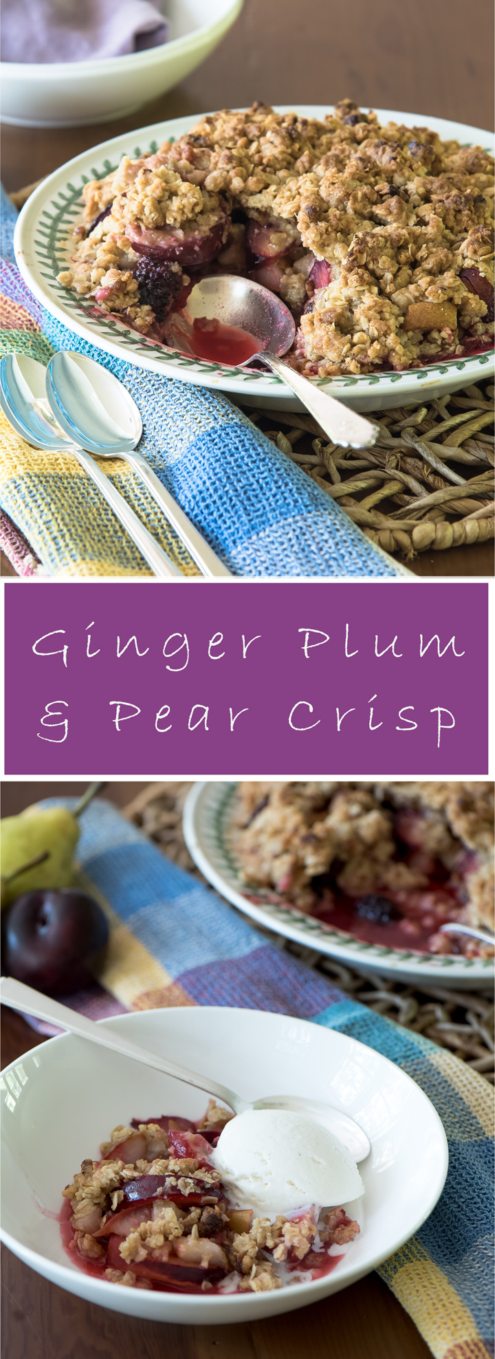 Ginger Plum and Pear Crisp.Recipe for a plum and pear crisp seasoned with fresh ginger and nutmeg.