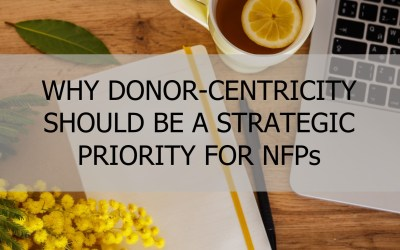 Why donor-centricity should be a strategic priority for NFPs