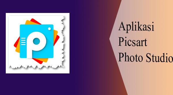 Aplikasi PicsArt Photo Studio