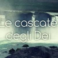 Le cascate degli Dei