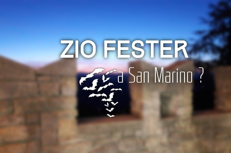 Zio Fester a San Marino ?