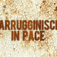 Arrugginisci in pace