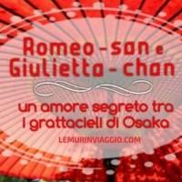 Romeo-san e Giulietta-chan : un amore segreto tra i grattacieli di Osaka