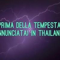 Prima della tempesta (annunciata) in Thailandia