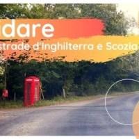 Guidare per le strade d'Inghilterra e Scozia