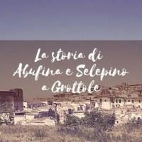 La storia di Abufina e Selepino a Grottole