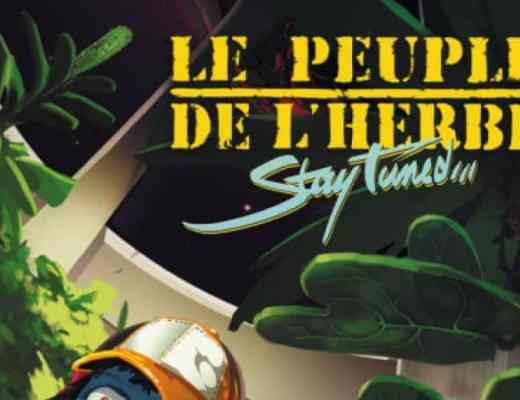 Stay tuned Le Peuple de l'Herbe 2017