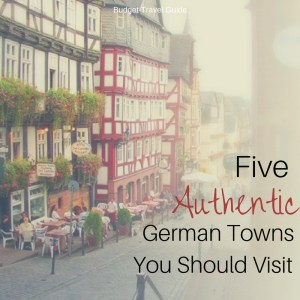 5 Authentic Off The Beaten Path German Towns You Have To Visit
