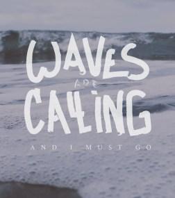 wavesarecalling