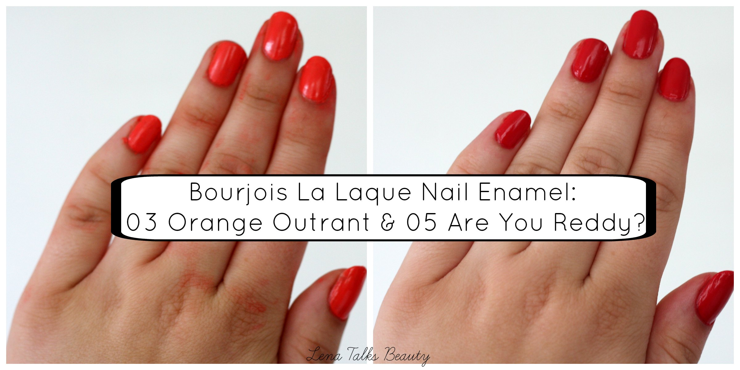 Bourjois la laque nail enamel 03 orange outrant and 05 are you reddy