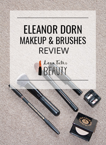 Eleanor Dorn Makeup and Brushes Review - Lena Talks Beauty