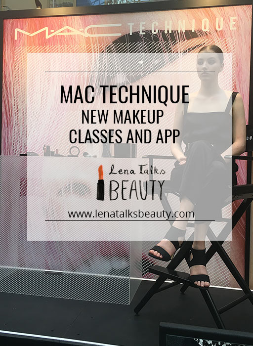 MAC Technique - new makeup classes and app - Lena Talks Beauty